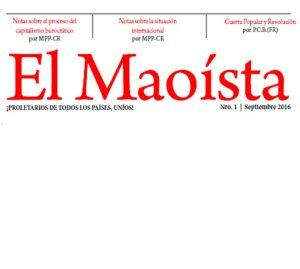 ¡Enarbolar, defender y aplicar el maoísmo para resolver nuevos problemas en la nueva situación que  esta entrando la historia mundial!